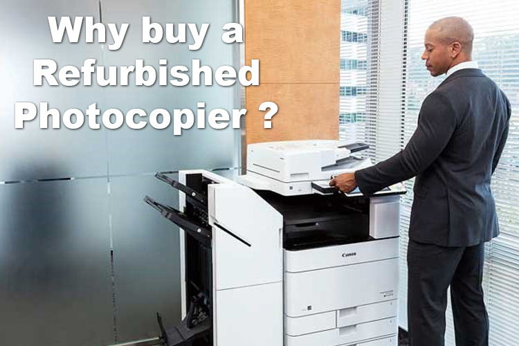 Why buy a Refurbished Photocopier?